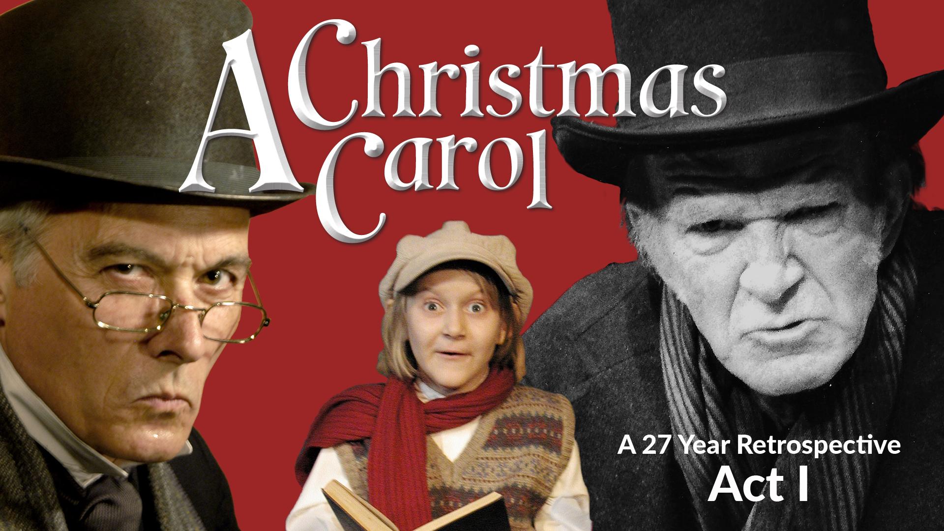 A Christmas Carol Retrospective - Act I
