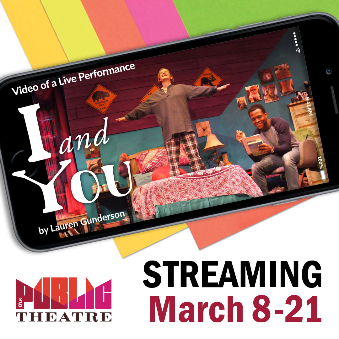 I and You Streaming Mar 8-21